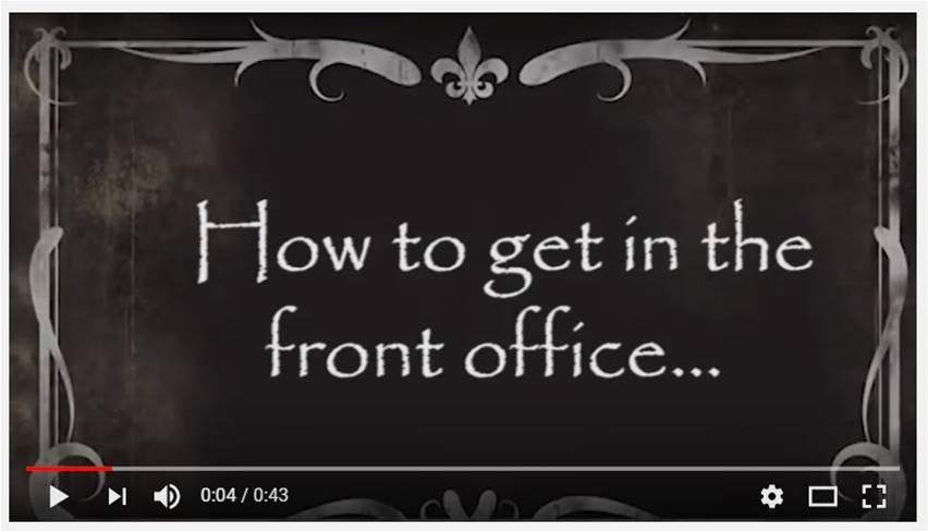 How to get in the front office...