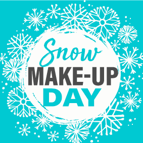 Snow Make Up Days - Jan. 6th & 20th