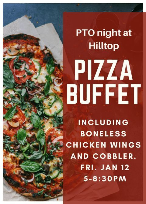 PTO Hilltop Pizza Night Jan. 12th 5-8:30